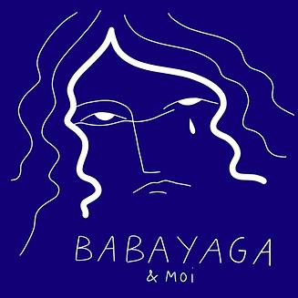 Babayaga & moi