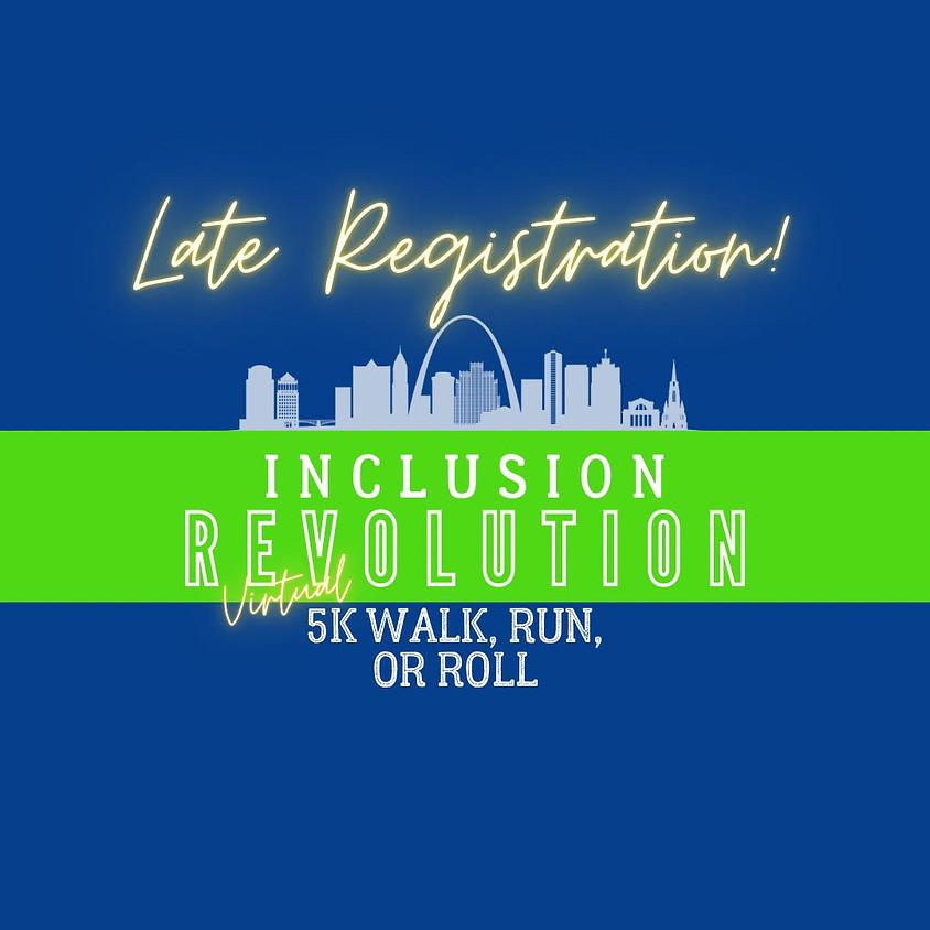 Inclusion Revolution 5K Late Registration