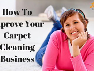 How To Improve Your Carpet Cleaning Business