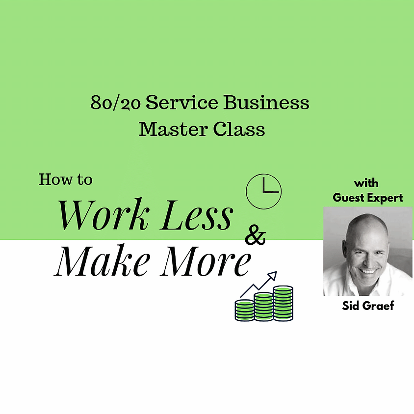 How to Work Less & Make More --- with Sid Graef