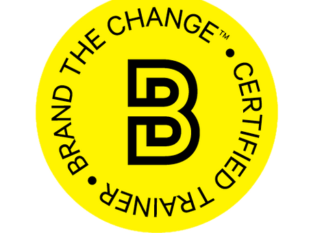 5 Keys things I learned becoming a Brand the Change trainer!