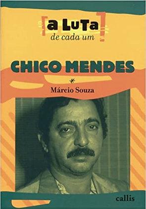 CHICO MENDES - A LUTA DE CADA UM - 2ED - BR