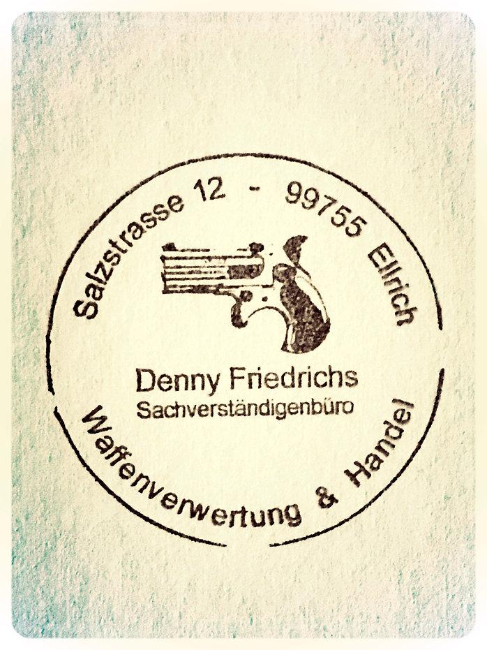 Waffenverwertung & Handel Sachverständigenbüro Denny Friedrichs Salzstrasse 12 99755 Ellrich / Südharz  0176 / 476 315 97  waffenfriedrichs@web.de