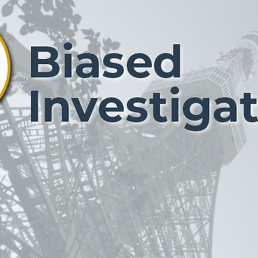 Removing Bias in Investigations