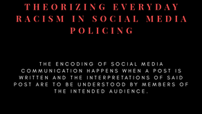 Theorizing Everyday Racism in Social Media Policing