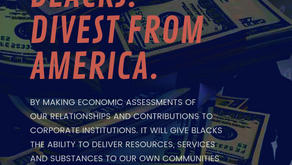 BLACKS: DIVEST FROM AMERICA