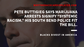 """PETE BUTTIGIEG SAYS MARIJUANA ARRESTS SIGNIFY """"SYSTEMIC RACISM."""" HIS SOUTH BEND POLICE FIT THE BILL."""