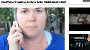 #BlackTwitter Breaks Down the 'Karen' Twitter Poll: Is it 'Racist' or Nah?