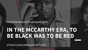 In the McCarthy Era, to Be Black Was to Be Red