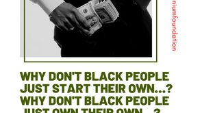 WHY DON'T BLACK PEOPLE JUST START THEIR OWN…? WHY DON'T BLACK PEOPLE JUST OWN THEIR OWN…?