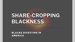 SHARE-CROPPING BLACKNESS
