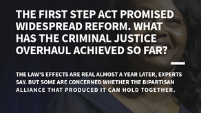The First Step Act promised widespread reform. What did the criminal justice overhaul achieve so far