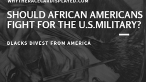 SHOULD AFRICAN AMERICANS FIGHTING FOR THE U.S. MILITARY?