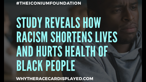 Study reveals how racism shortens lives and hurts health of black people