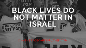 Black lives do not matter in Israel