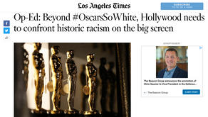 Op-Ed: Beyond #OscarsSoWhite, Hollywood needs to confront historic racism on the big screen