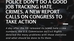 Police don't do a good job tracking hate crimes. A new report calls on Congress to take action.
