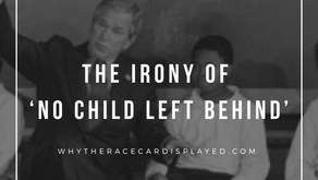Race, inequality and educational accountability: the irony of 'No Child Left Behind'