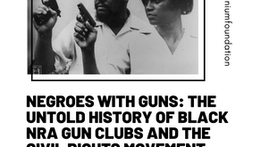 Negroes With Guns: The Untold History of Black NRA Gun Clubs and the Civil Rights Movement
