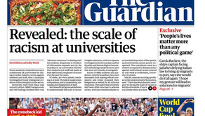 The Guardian Revealed – the scale of racism at universities. 2019