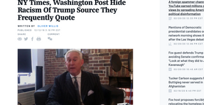 NY Times, Washington Post Hide Racism Of Trump Source They Frequently Quote