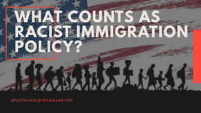 What counts as racist immigration policy?