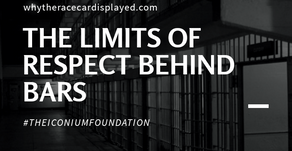 THE LIMITS OF RESPECT BEHIND BARS