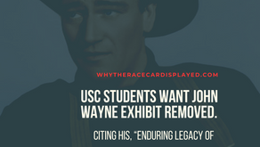 "USC Students Want John Wayne Exhibit Removed, Cite His ""Enduring Legacy Of White Supremacy"""