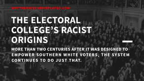 The Electoral College's Racist Origins