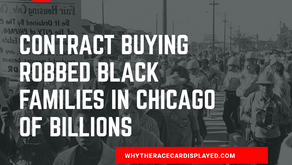 Contract Buying Robbed Black Families In Chicago Of Billions