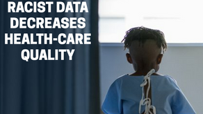 Racist Data Decreases Health-Care Quality