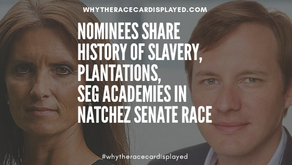 Nominees Share History of Slavery, Plantations, Segregation Academies in Natchez Senate Race