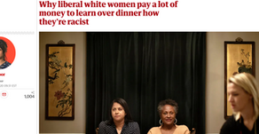 Why liberal white women pay a lot of money to learn over dinner how they're racist