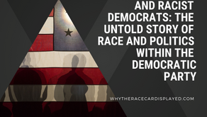 Whites, Blacks, and Racist Democrats: The Untold Story of Race and Politics Within the Democratic...