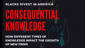 'CONSEQUENTIAL KNOWLEDGE' AFRICAN AMERICANS DIVEST IN AMERICA