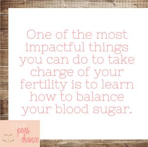 Blood Sugar Balance and Your Fertility