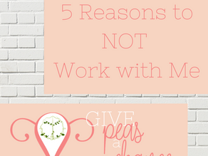 5 Reasons Why Not to Work with Me.