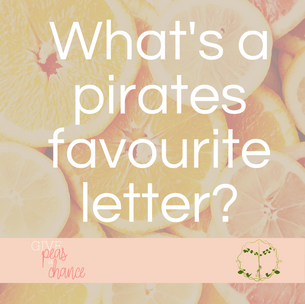 What's a Pirates Favourite Letter?