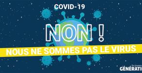 Covid-19 : NON, nous ne sommes pas le virus !