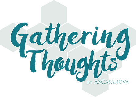 Gathering Thoughts blog - ASCasanova - design post