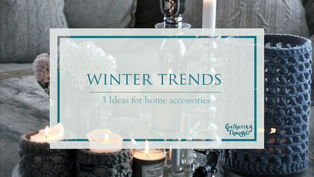 Winter trends - Gathering Thoughts