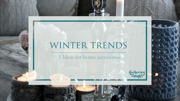 Three winter trends for home accessories