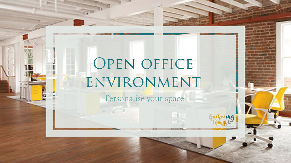 Open office workplace - personalise your desk - Gathering Thoughts