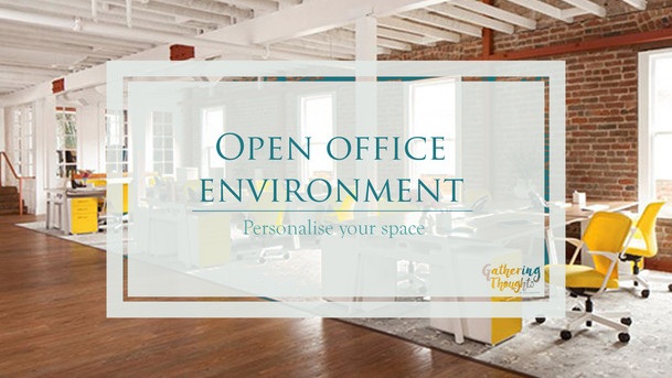 Open office environment – personalise your space.