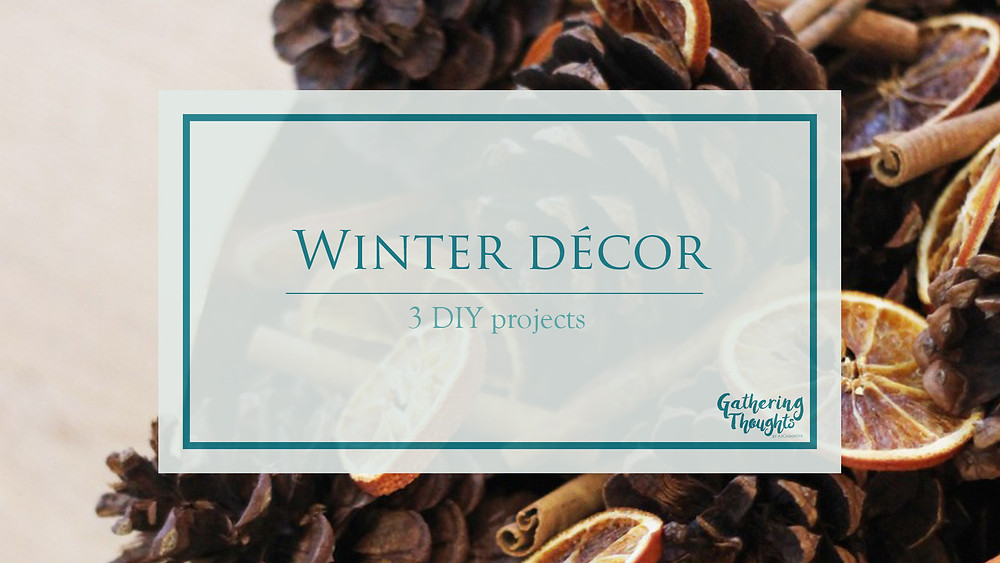 Winter decor DIY - Gathering thoughts