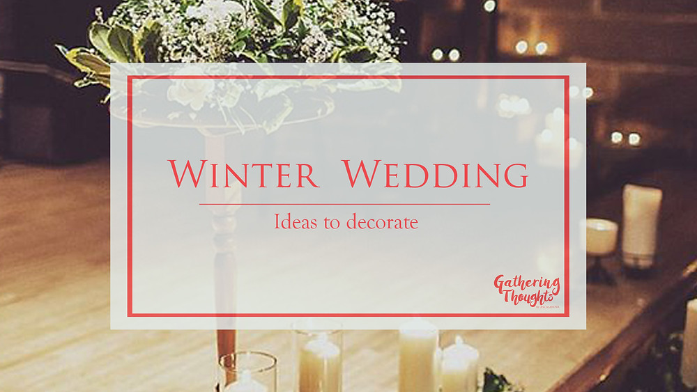 Winter wedding ideas - Gathering Thoughts