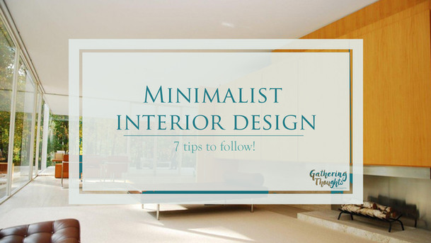 Minimalist interior design: 7 tips to follow