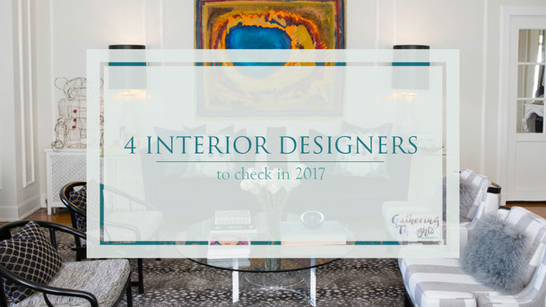Interior Designers to check in 2017