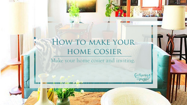 How to make your home cosier
