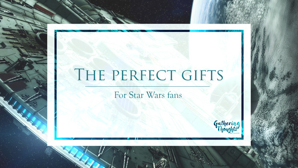 The perfect gifts for Star Wars fans